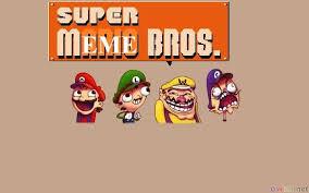 Super Meme - super meme brothers