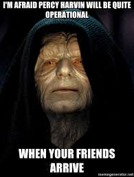 The Force Is Strong With This One Meme - i m afraid percy harvin will be quite operational when your friends