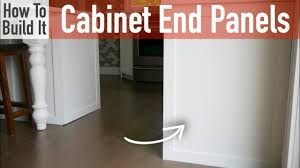 kitchen cabinet end caps diy kitchen cabinet end panels youtube