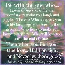 Life Love Quotes by True Love Quotes And Sayings Be With The One Who Loves To See