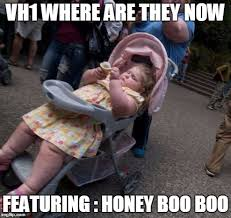 Honey Boo Boo Meme - where are they now imgflip