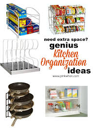 genius ideas for organizing the kitchen pinkwhen