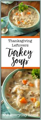 thanksgiving leftovers turkey soup the everyday home