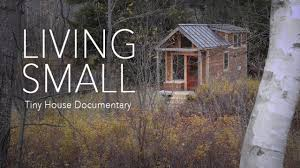 living small tiny house documentary on vimeo