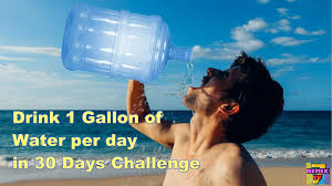 Challenge With Water 1 Gallon Of Water For 30 Days Challenge Benefits
