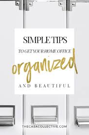 home office organization 12 simple tips the casa collective