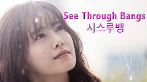 see through bangs trend for korean women kpop stars and kdrama