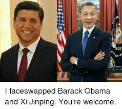 X I Meme - 부 e e i faceswapped barack obama and xi jinping you re welcome