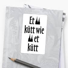 kölner sprüche et kütt wie et kütt köln spruch kölsche sprüche stickers by