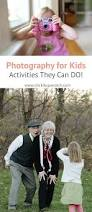 photography for kids activities they can do click it up a notch