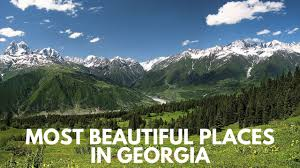 georgia travel top 4 beautiful places in georgia unknown pearls