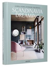 book review scandinavia dreaming u2013 nordic homes interiors and