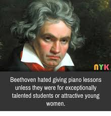 Beethoven Meme - beethoven hated giving piano lessons unless they were for