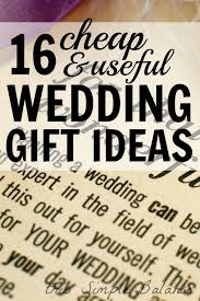 wedding gift on a budget cheap useful wedding gifts 16 ideas for 20 or less this