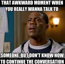 Funny Kevin Hart Meme - when the conversation dies the meta picture