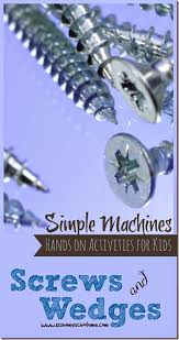 simple machines wedges u0026 screws week 4