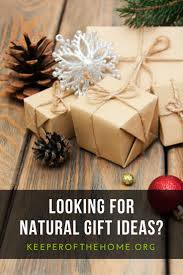 Holiday Gift Ideas 25 Natural Holiday Gift Ideas And Shopping Guide Keeper Of The Home