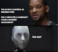 I Robot Meme - sometimes our measures of humanity fall short of the reality