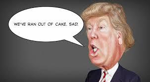 No Cake Meme - trump sad no text cake life