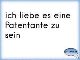 patentante sprüche ich liebe es eine patentante zu sein österreichische sprüche und