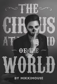 the circus at the end of the world chapter 1 mikkimouse teen