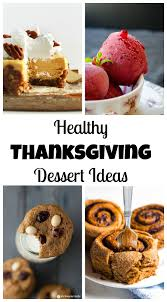 thanksgiving treats ideas 7 thanksgiving desserts your guests won u0027t believe are healthy