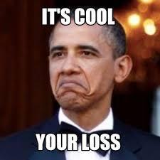 Your Loss Meme - meme creator it s cool your loss meme generator at memecreator org