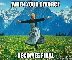 Divorce Meme - when your divorce becomes final sound of music make a meme