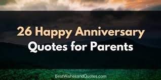 Anniversary Quotes Anniversary Quotes For Beautiful Happy Anniversary Messages For Your Parents