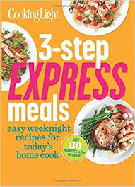 cooking light diet recipes cooking light 3 step express meals easy weeknight recipes for