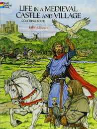 life in a medieval castle and village coloring book dover history