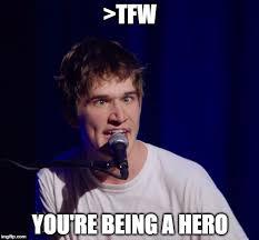 Hero Meme - bo burnham the hero meme generator imgflip