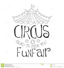 hand drawn monochrome glad to see you vintage circus show