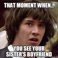 Memes About Sisters - 23 boyfriend memes to tickle your love handles sayingimages com