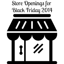 store opening times for thanksgiving and black friday 2014