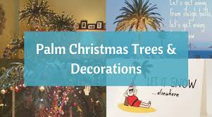 deck the palms palm trees decorations to create a