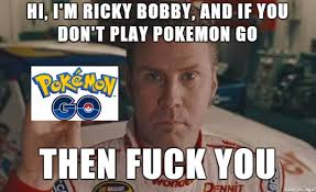 Fuck You Meme - if you don t play pokemon go then fuck you meme on imgur