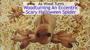woodturning an eccentric scary halloween spider youtube