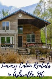 tiny home rentals nc best 25 asheville nc cabin rentals ideas on pinterest vacation