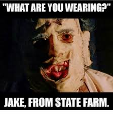 Jake State Farm Meme - what are you wearing jake from state farm meme are best of the funny