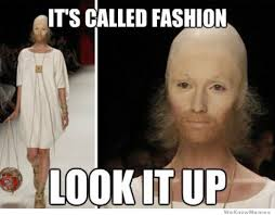 Why Is A Meme Called A Meme - it s called fashion weknowmemes