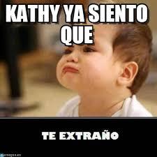 Kathy Meme - kathy ya siento que te extraño meme on memegen
