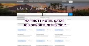 Upholstery Job Vacancies Marriott Hotel Qatar Job Opportunities October 2017 Qatar Ofw