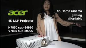 acer home theater projector acer h7850 v7850 4k dlp projector youtube