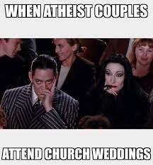wedding quotes reddit when atheist couples attend church weddings lmao