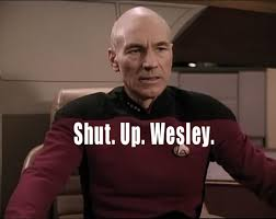 Shut Up Wesley Meme - the game of pok礬mon go according to next generation s wesley