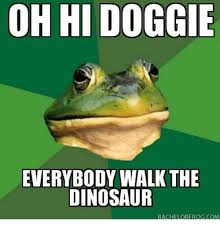 Walk The Dinosaur Meme - oh hi doggie everybody walk the dinosaur bachelor frog com