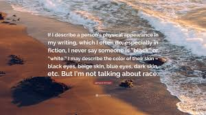 Jamaica Kincaid Quote If I Describe A Person S Physical Quotes From The Color Of Water About Race With Page Numbers