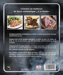 cuisinez v viandes poissons fumés 50 recettes au barbecue et au fumoir