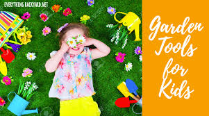 Backyard Activities For Kids Top 11 Kids Gardening Tools For Awesome Backyard Activities